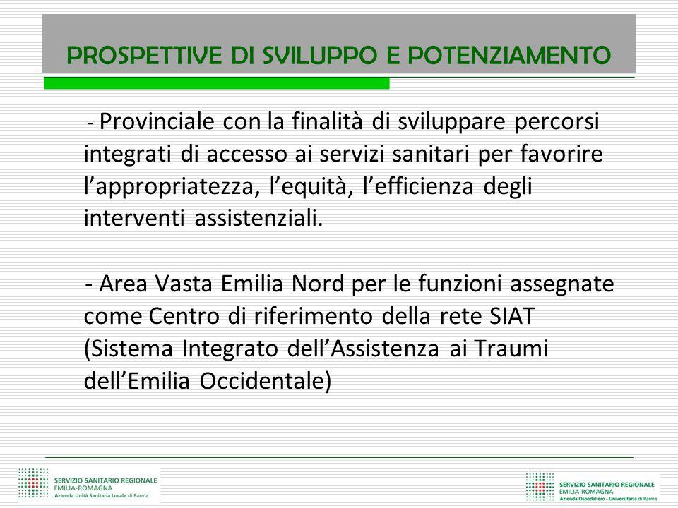 - Provinciale con la finalità di sviluppare percorsi integrati di accesso ai servizi sanitari per favorire l'appropriatezza, l'equità, l'efficienza de