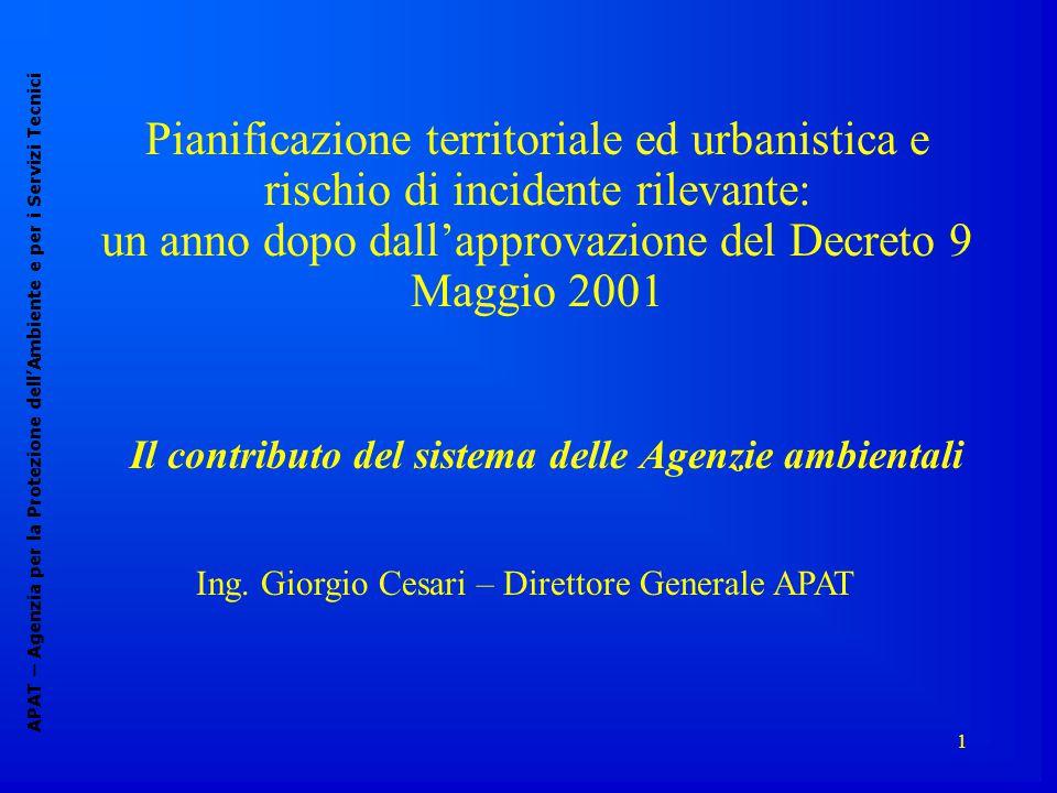 1 Pianificazione territoriale ed urbanistica e rischio di incidente rilevante: un anno dopo dall'approvazione del Decreto 9 Maggio 2001 Il contributo