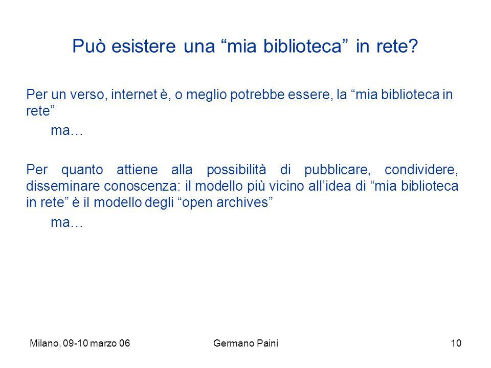 Milano, 09-10 marzo 06Germano Paini10 Può esistere una mia biblioteca in rete.