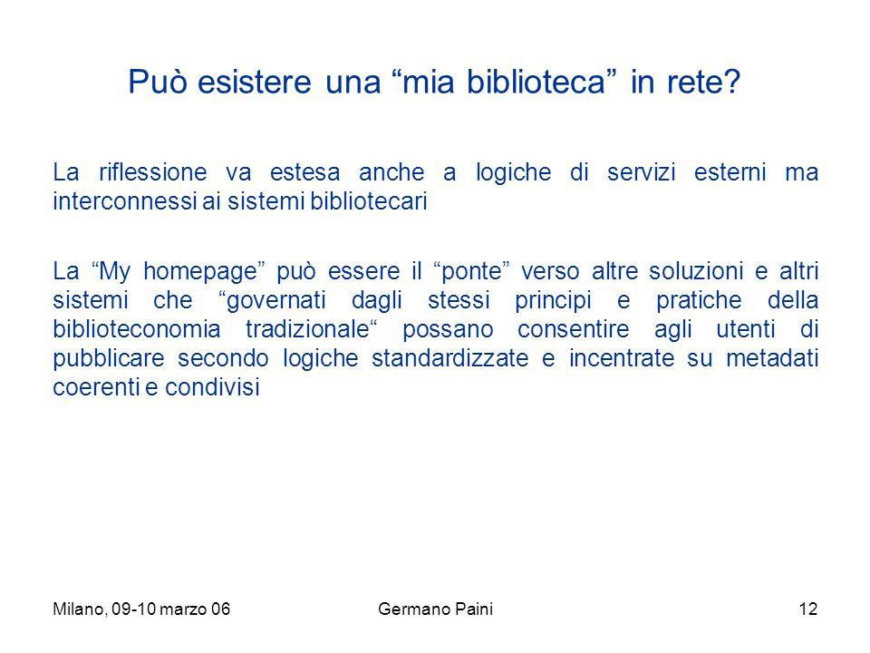 Milano, 09-10 marzo 06Germano Paini12 Può esistere una mia biblioteca in rete.