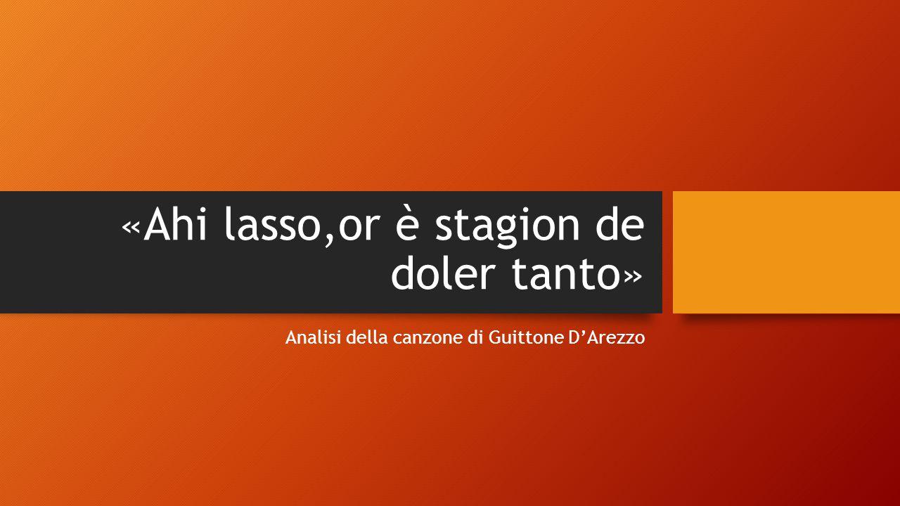 «Ahi lasso,or è stagion de doler tanto» Analisi della canzone di Guittone D'Arezzo