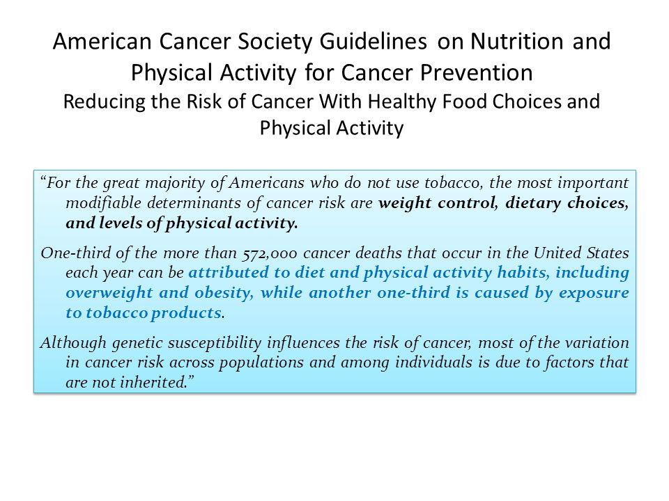 Dieta La dieta nel suo insieme è responsabile del 20- 50% dei tumori in Italia e in molti altri paesi sviluppati.