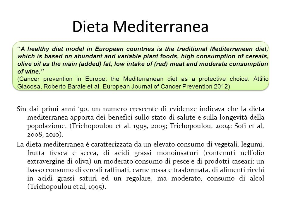 Dieta Mediterranea Sin dai primi anni '90, un numero crescente di evidenze indicava che la dieta mediterranea apporta dei benefici sullo stato di salu