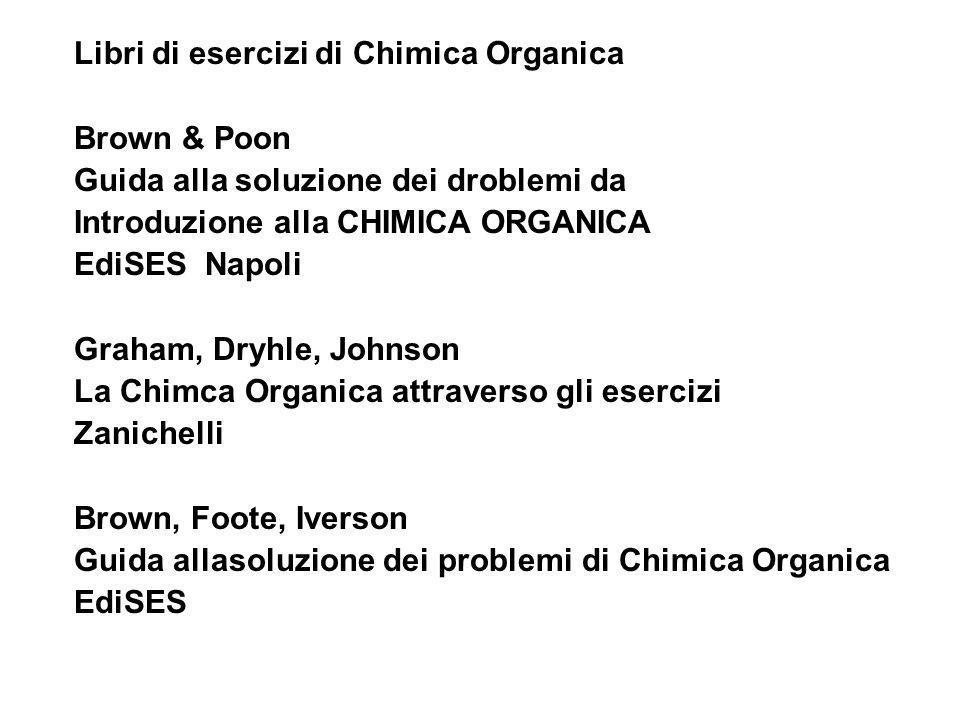 Libri di esercizi di Chimica Organica Brown & Poon Guida alla soluzione dei droblemi da Introduzione alla CHIMICA ORGANICA EdiSES Napoli Graham, Dryhl