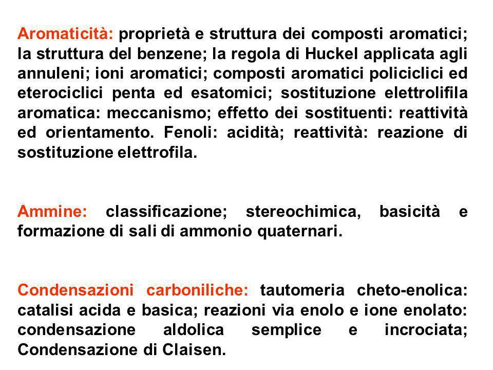 Aromaticità: proprietà e struttura dei composti aromatici; la struttura del benzene; la regola di Huckel applicata agli annuleni; ioni aromatici; comp