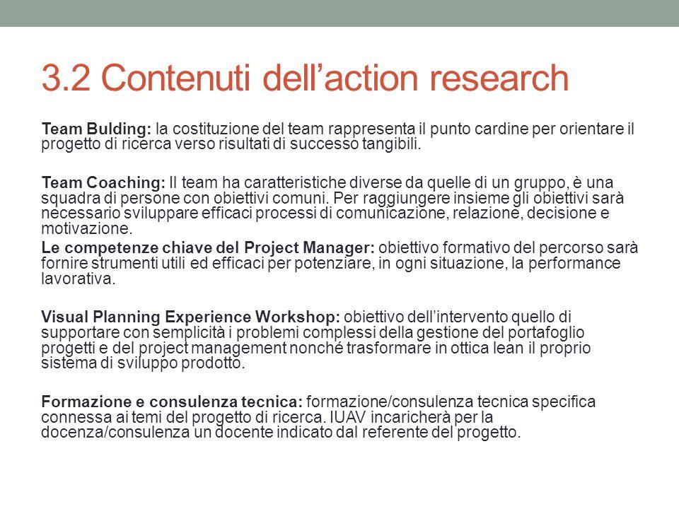 3.2 Contenuti dell'action research Team Bulding: la costituzione del team rappresenta il punto cardine per orientare il progetto di ricerca verso risultati di successo tangibili.