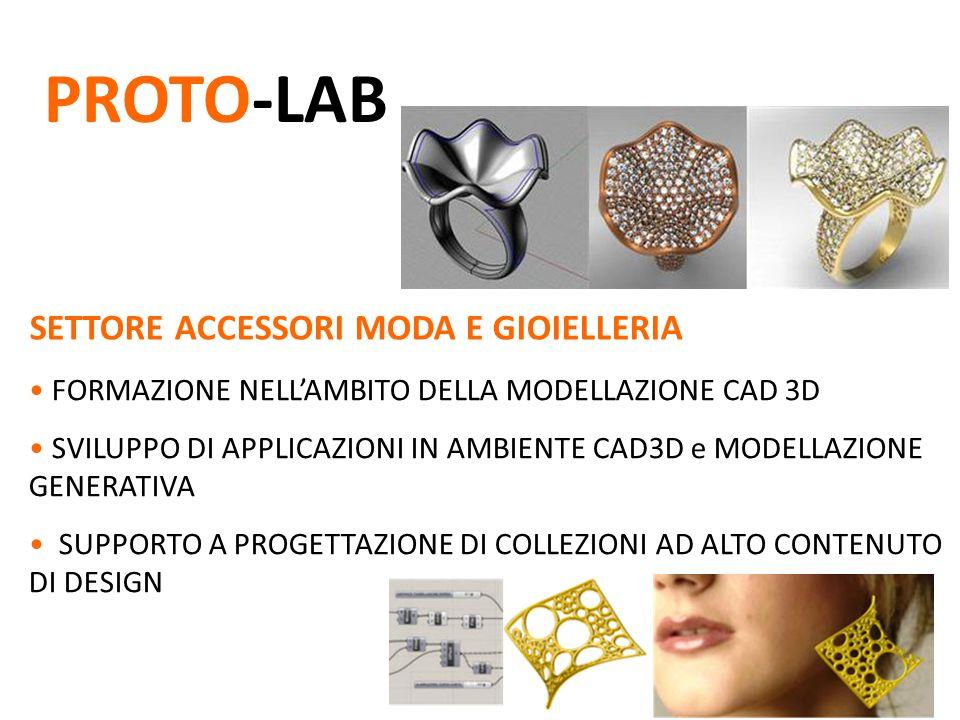 SETTORE ACCESSORI MODA E GIOIELLERIA FORMAZIONE NELL'AMBITO DELLA MODELLAZIONE CAD 3D SVILUPPO DI APPLICAZIONI IN AMBIENTE CAD3D e MODELLAZIONE GENERATIVA SUPPORTO A PROGETTAZIONE DI COLLEZIONI AD ALTO CONTENUTO DI DESIGN PROTO-LAB