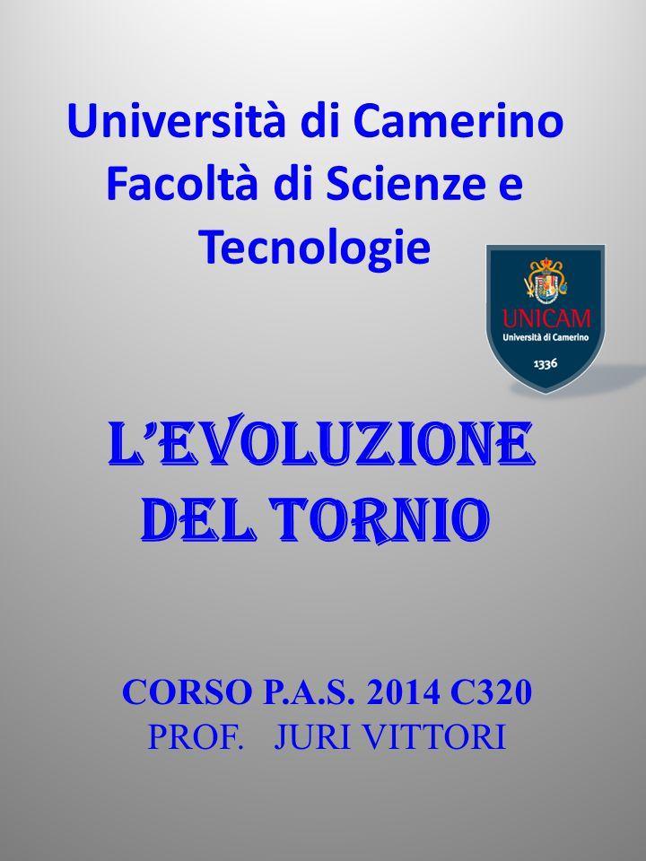 Università di Camerino Facoltà di Scienze e Tecnologie L'EVOLUZIONE DEL TORNIO CORSO P.A.S.