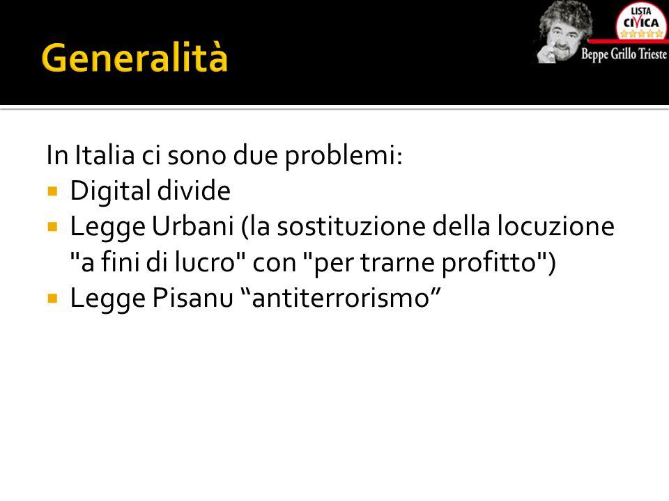 In Italia ci sono due problemi:  Digital divide  Legge Urbani (la sostituzione della locuzione