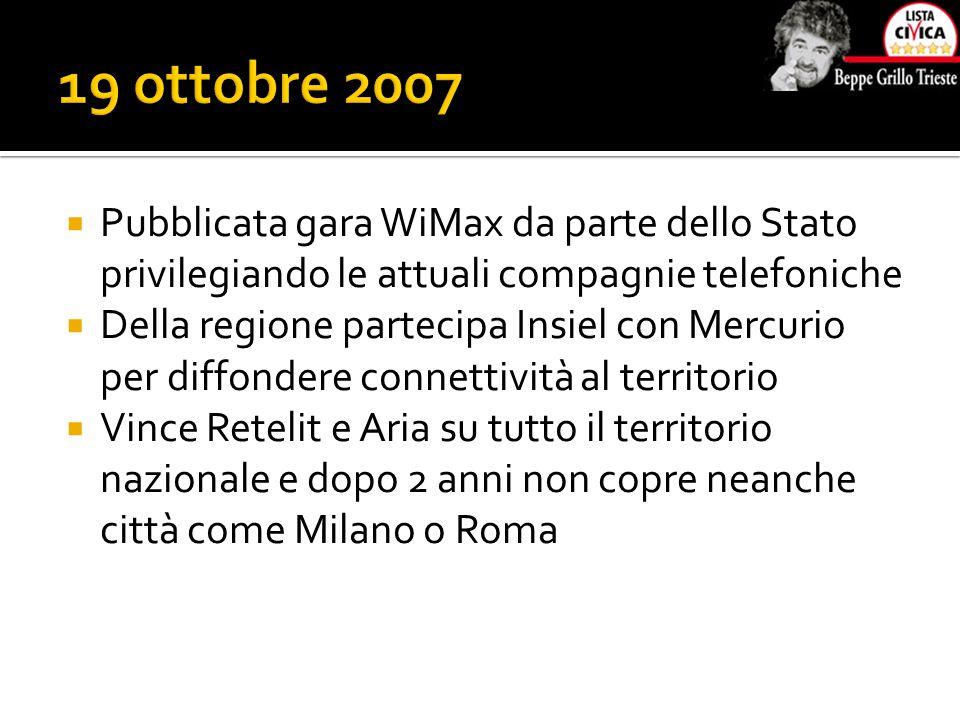 Pubblicata gara WiMax da parte dello Stato privilegiando le attuali compagnie telefoniche  Della regione partecipa Insiel con Mercurio per diffonde