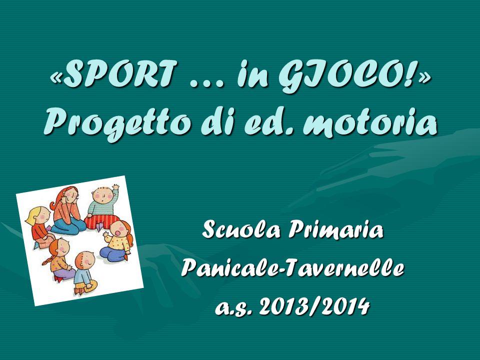 «SPORT … in GIOCO!» Progetto di ed. motoria Scuola Primaria Panicale-Tavernelle a.s. 2013/2014