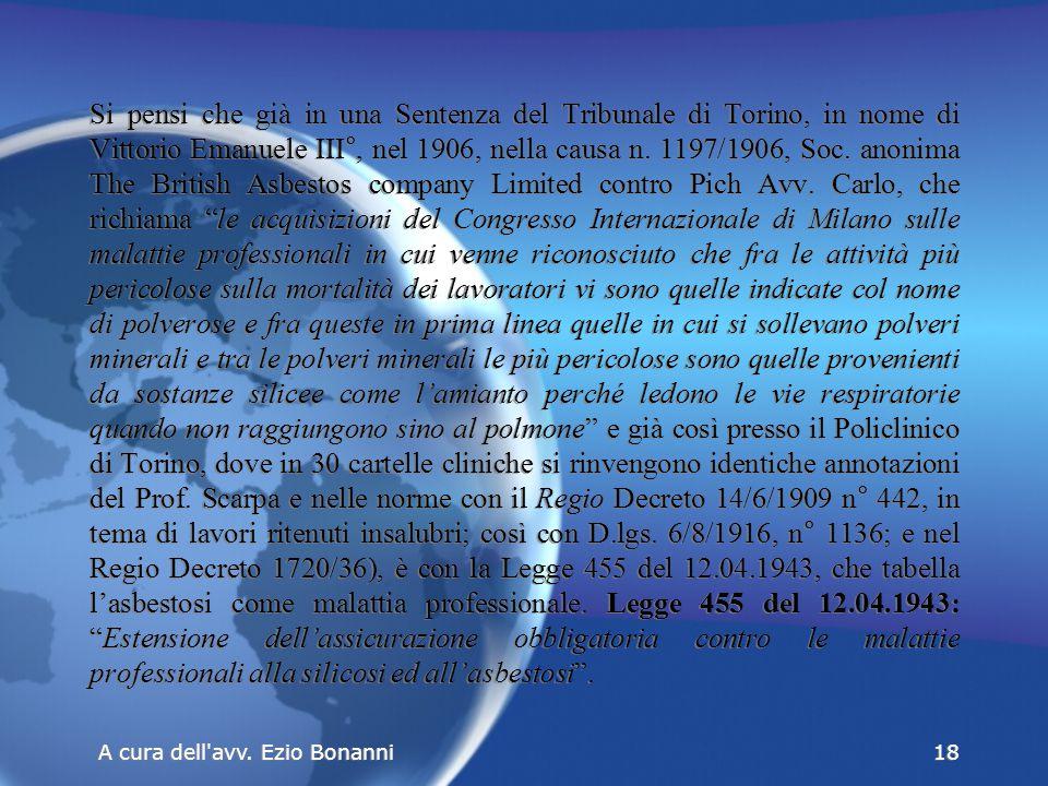 Si pensi che già in una Sentenza del Tribunale di Torino, in nome di Vittorio Emanuele III°, nel 1906, nella causa n.