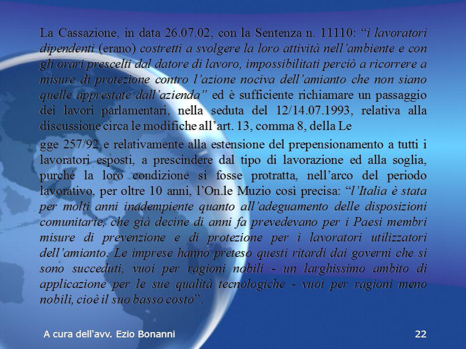 La Cassazione, in data 26.07.02, con la Sentenza n.