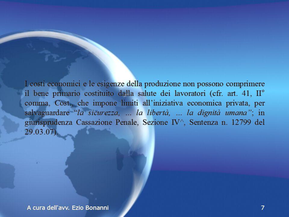 I costi economici e le esigenze della produzione non possono comprimere il bene primario costituito dalla salute dei lavoratori (cfr.