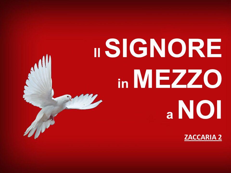 Il SIGNORE in MEZZO a NOI ZACCARIA 2