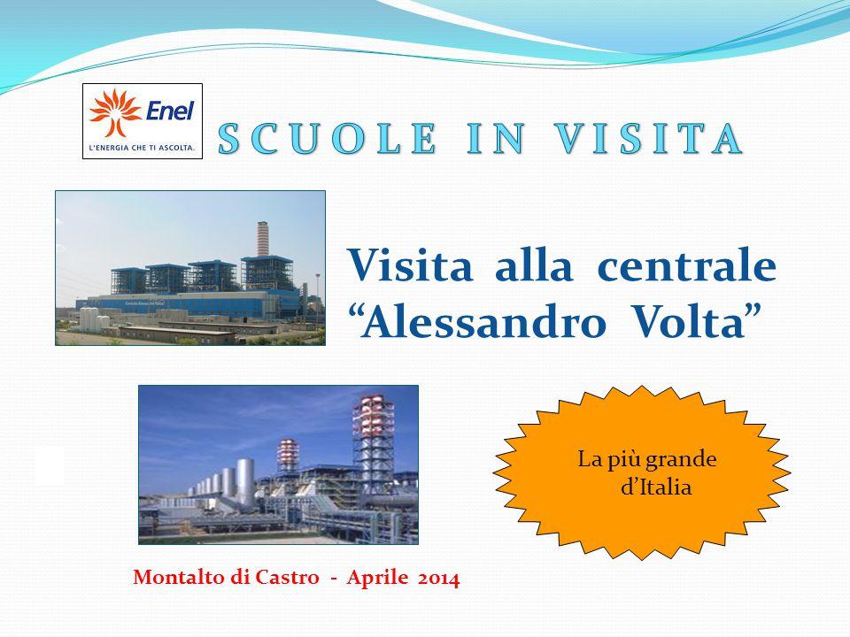 Montalto di Castro - Aprile 2014 Visita alla centrale Alessandro Volta La più grande d'Italia