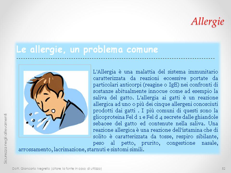 Allergie Dott. Giancarlo Negrello (citare la fonte in caso di utilizzo) Sicurezza negli allevamenti 52
