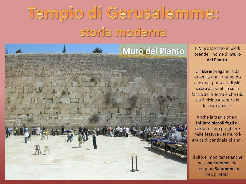 Il Muro lasciato in piedi prende il nome di Muro del Pianto.