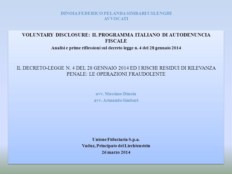 DINOIA FEDERICO PELANDA SIMBARI USLENGHI AVVOCATI VOLUNTARY DISCLOSURE: IL PROGRAMMA ITALIANO DI AUTODENUNCIA FISCALE Analisi e prime riflessioni sul