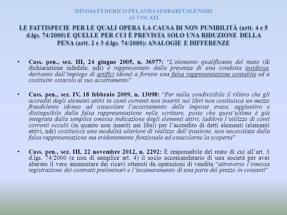 """DINOIA FEDERICO PELANDA SIMBARI USLENGHI AVVOCATI Cass. pen., sez. III, 24 giugno 2005, n. 36977: """"L'elemento qualificante del reato (di dichiarazione"""