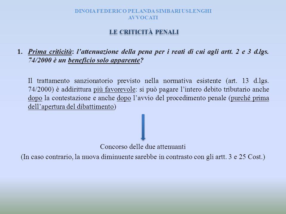 DINOIA FEDERICO PELANDA SIMBARI USLENGHI AVVOCATI 1.Prima criticità: l'attenuazione della pena per i reati di cui agli artt. 2 e 3 d.lgs. 74/2000 è un