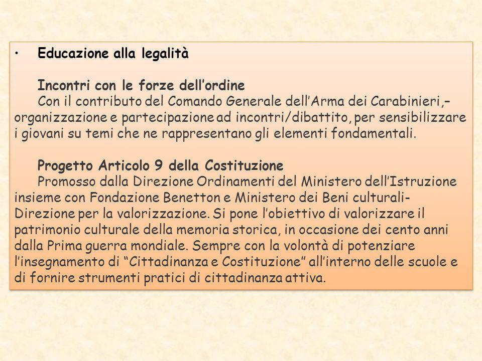 Educazione alla legalità Incontri con le forze dell'ordine Con il contributo del Comando Generale dell'Arma dei Carabinieri,– organizzazione e parteci