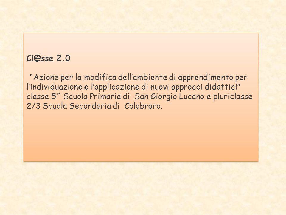 """Cl@sse 2.0 """"Azione per la modifica dell'ambiente di apprendimento per l'individuazione e l'applicazione di nuovi approcci didattici"""" classe 5^ Scuola"""
