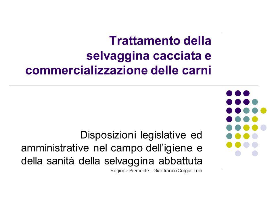 Trattamento della selvaggina cacciata e commercializzazione delle carni Disposizioni legislative ed amministrative nel campo dell'igiene e della sanit
