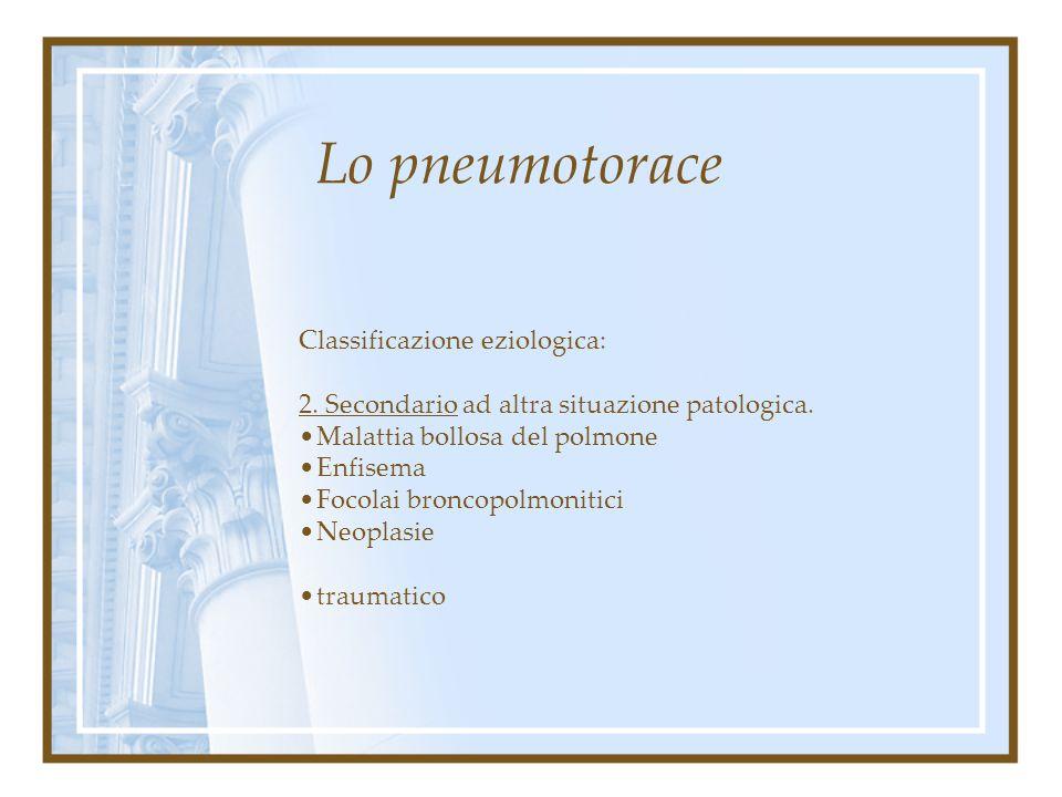 Lo pneumotorace Classificazione eziologica: 1.Primitivo (idiopatico ), spontaneo, senza causa apparente, appare in pieno benessere senza fattori scate
