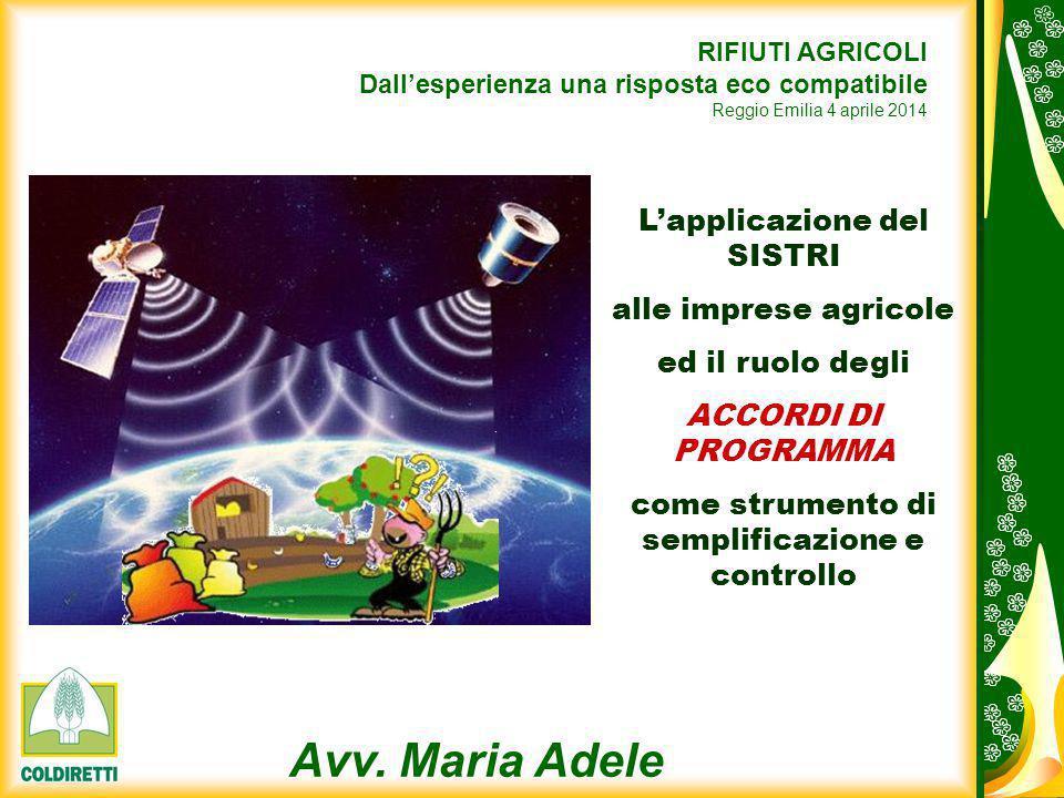 Avv. Maria Adele Prosperoni RIFIUTI AGRICOLI Dall'esperienza una risposta eco compatibile Reggio Emilia 4 aprile 2014 L'applicazione del SISTRI alle i