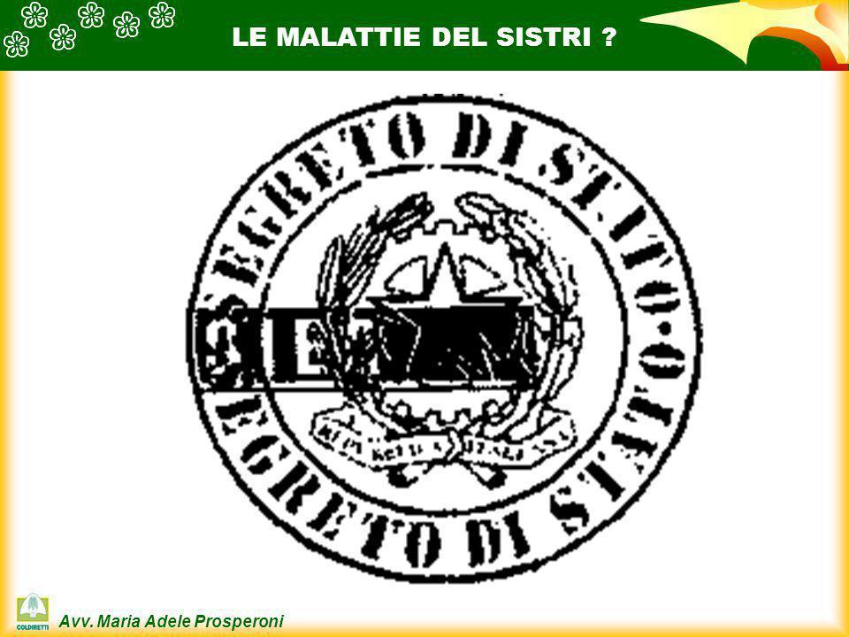 Avv. Maria Adele Prosperoni LE MALATTIE DEL SISTRI ?
