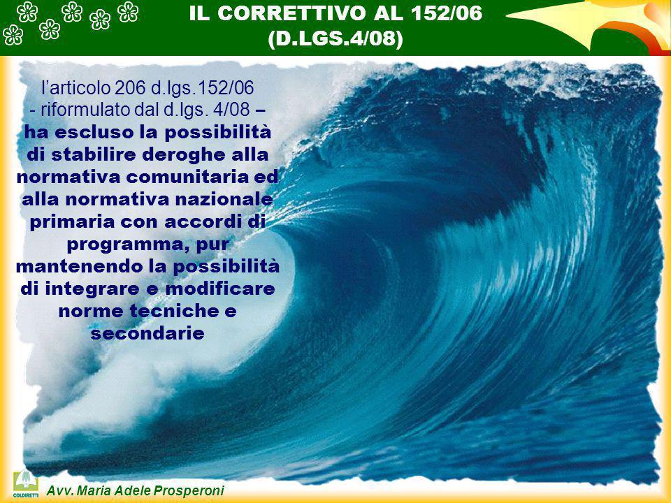 Avv. Maria Adele Prosperoni RISPETTO DIRETTIVA UE l'articolo 206 d.lgs.152/06 - riformulato dal d.lgs. 4/08 – ha escluso la possibilità di stabilire d