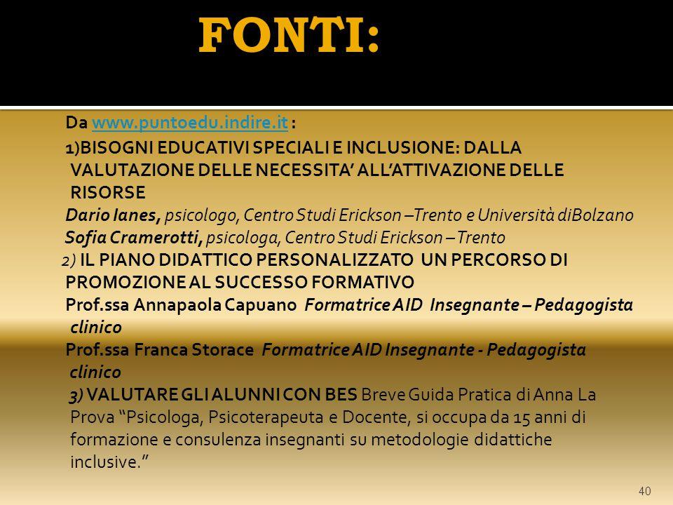 Da www.puntoedu.indire.it :www.puntoedu.indire.it 1)BISOGNI EDUCATIVI SPECIALI E INCLUSIONE: DALLA VALUTAZIONE DELLE NECESSITA' ALL'ATTIVAZIONE DELLE
