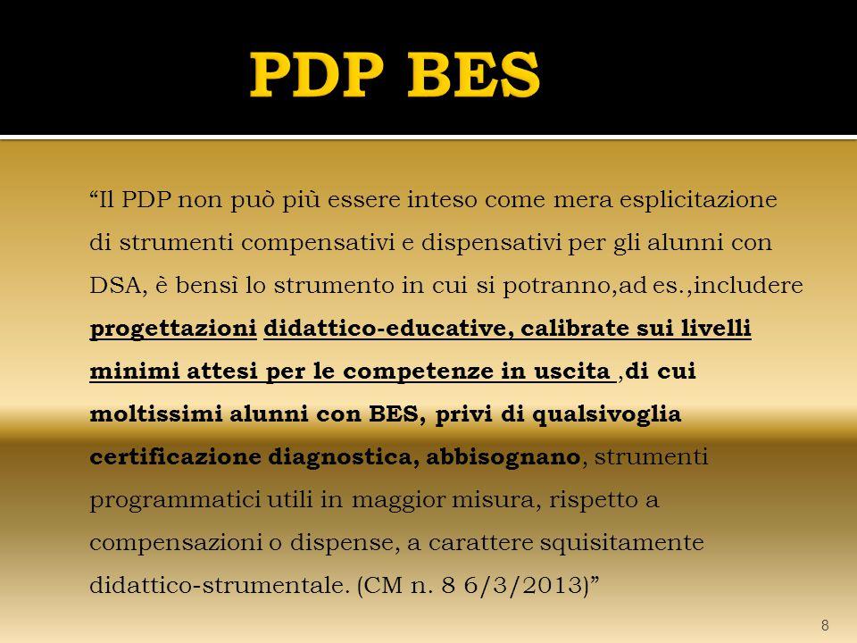 """""""Il PDP non può più essere inteso come mera esplicitazione di strumenti compensativi e dispensativi per gli alunni con DSA, è bensì lo strumento in cu"""