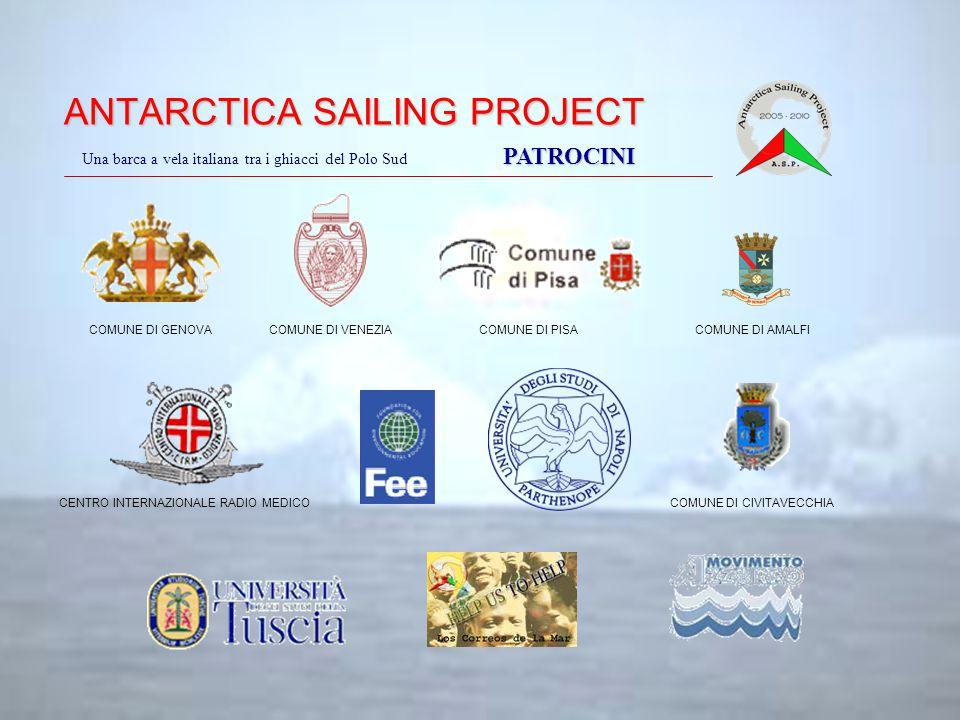 ANTARCTICA SAILING PROJECT COMUNE DI GENOVA COMUNE DI VENEZIA COMUNE DI PISA COMUNE DI AMALFI CENTRO INTERNAZIONALE RADIO MEDICO COMUNE DI CIVITAVECCHIA PATROCINI Una barca a vela italiana tra i ghiacci del Polo Sud PATROCINI