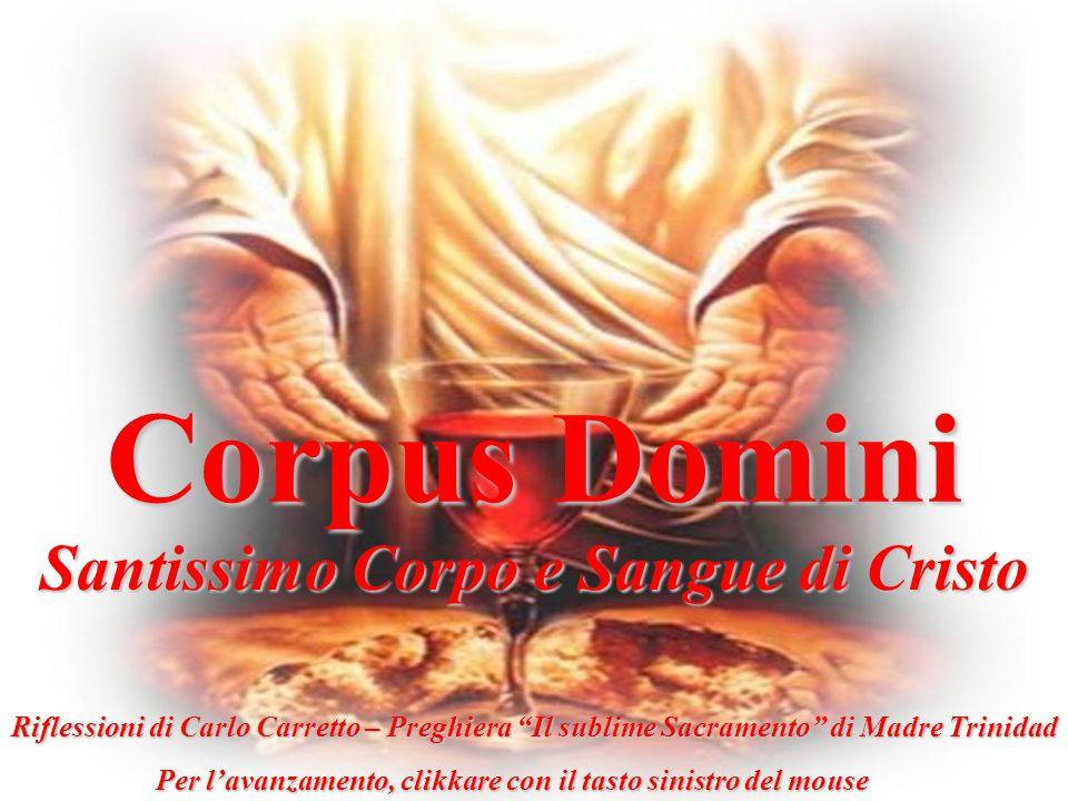 """Corpus Domini Santissimo Corpo e Sangue di Cristo Riflessioni di Carlo Carretto – Preghiera """"Il sublime Sacramento"""" di Madre Trinidad Per l'avanzament"""