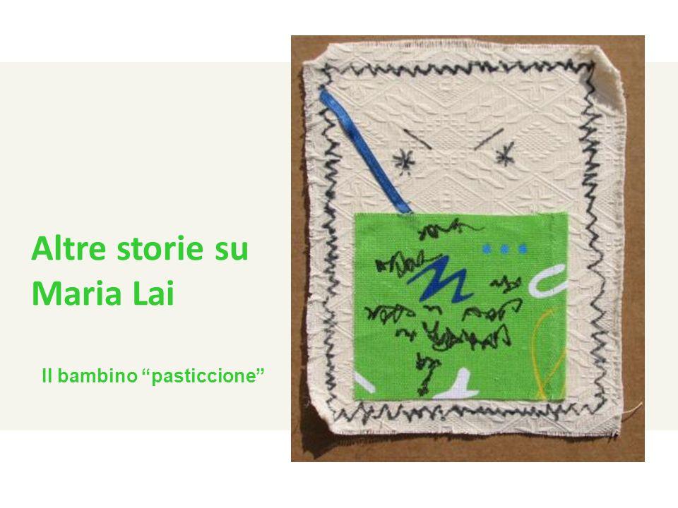 """Altre storie su Maria Lai Il bambino """"pasticcione"""""""