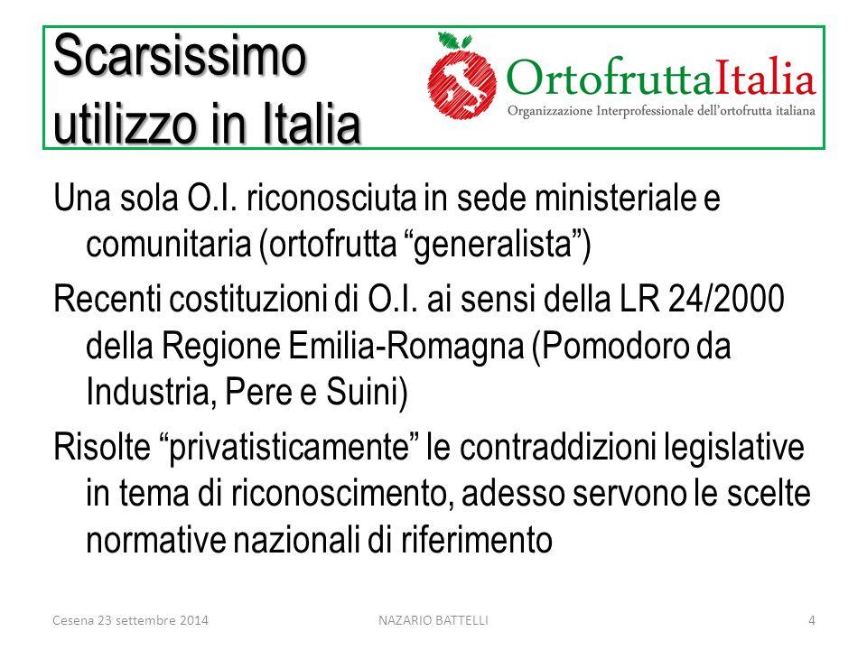 Scarsissimo utilizzo in Italia Una sola O.I.