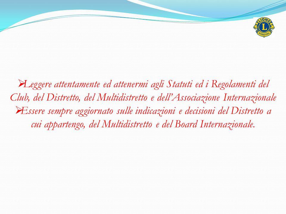  Leggere attentamente ed attenermi agli Statuti ed i Regolamenti del Club, del Distretto, del Multidistretto e dell'Associazione Internazionale  Ess