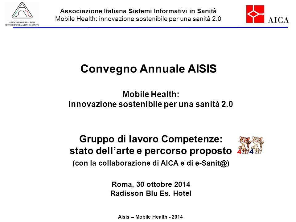 Aisis – Mobile Health - 2014 Associazione Italiana Sistemi Informativi in Sanità Mobile Health: innovazione sostenibile per una sanità 2.0 Convegno An
