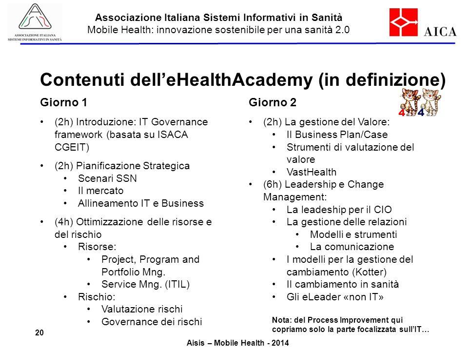 Associazione Italiana Sistemi Informativi in Sanità Mobile Health: innovazione sostenibile per una sanità 2.0 Aisis – Mobile Health - 2014 Contenuti d