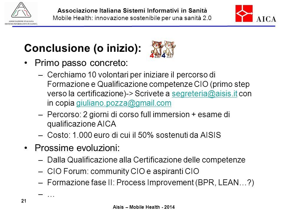 Associazione Italiana Sistemi Informativi in Sanità Mobile Health: innovazione sostenibile per una sanità 2.0 Aisis – Mobile Health - 2014 Conclusione