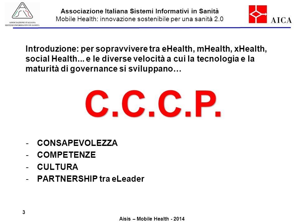 Associazione Italiana Sistemi Informativi in Sanità Mobile Health: innovazione sostenibile per una sanità 2.0 Aisis – Mobile Health - 2014 Introduzion