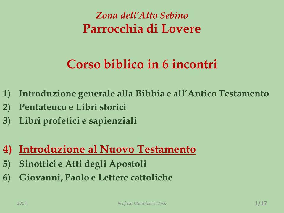 Zona dell'Alto Sebino Parrocchia di Lovere Corso biblico in 6 incontri 1)Introduzione generale alla Bibbia e all'Antico Testamento 2)Pentateuco e Libr