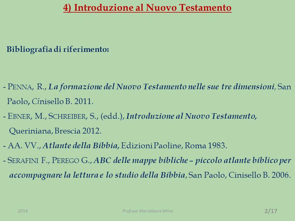 Bibliografia di riferimento: - P ENNA, R., La formazione del Nuovo Testamento nelle sue tre dimensioni, San Paolo, Ci nisello B. 2011. - E BNER, M., S