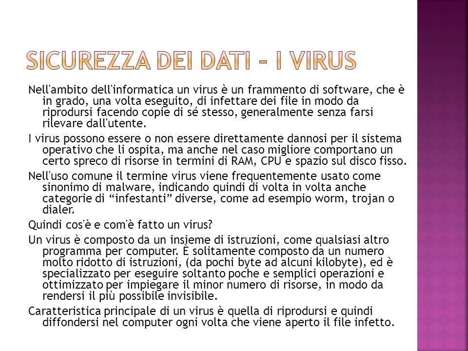 Nell'ambito dell'informatica un virus è un frammento di software, che è in grado, una volta eseguito, di infettare dei file in modo da riprodursi face