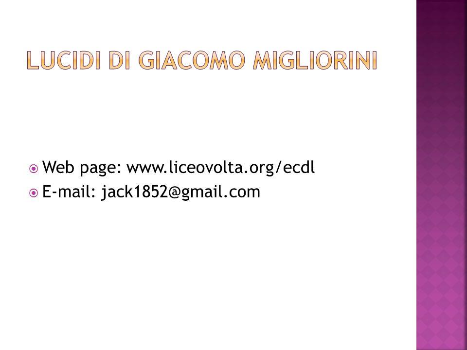  Web page: www.liceovolta.org/ecdl  E-mail: jack1852@gmail.com