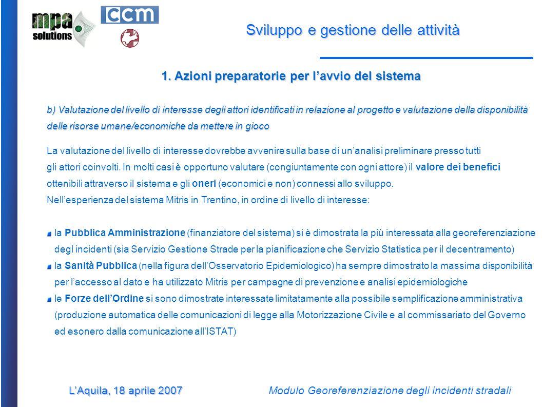 L'Aquila, 18 aprile 2007 Modulo Georeferenziazione degli incidenti stradali Sviluppo e gestione delle attività 1.