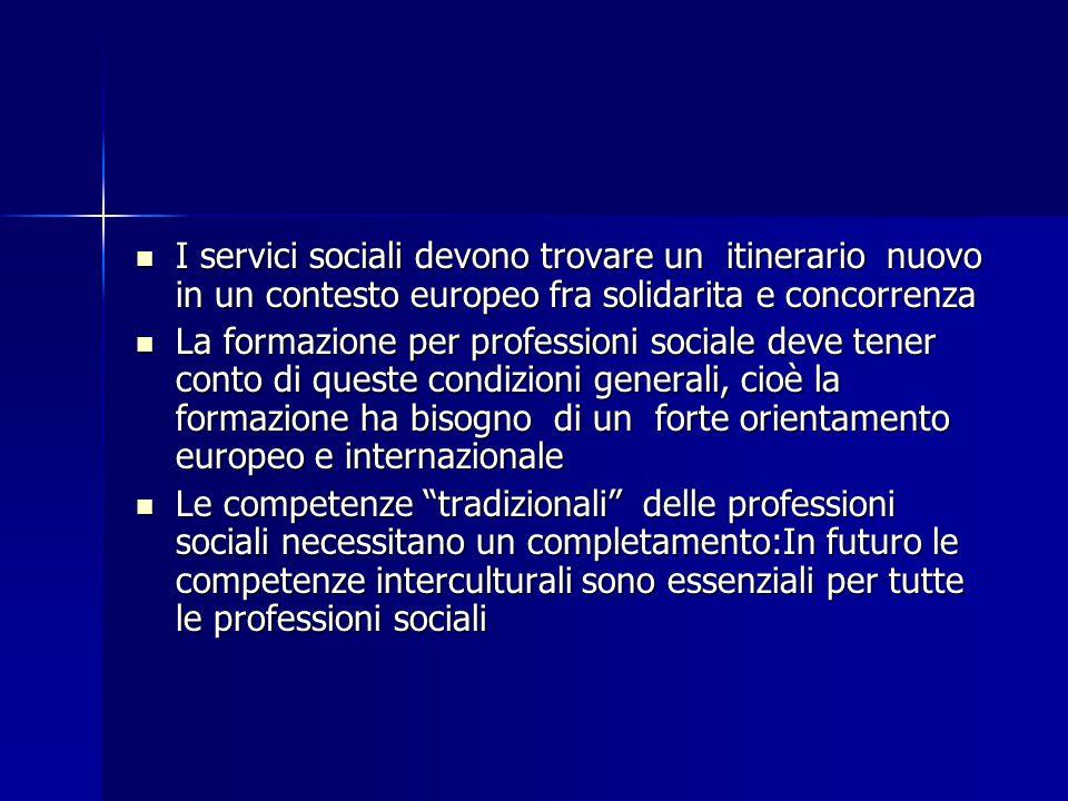 Tendenze nuove in un contesto ampio dobbiamo considerare gli aspetti e le forze che agiscono sul lavoro sociale.