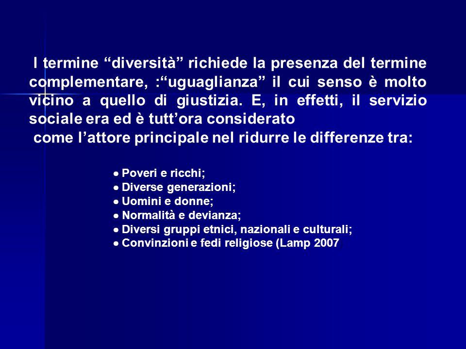 l termine diversità richiede la presenza del termine complementare, : uguaglianza il cui senso è molto vicino a quello di giustizia.